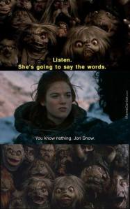 "If you don't get this, I'm sorry. Go watch ""Labyrinth"" and then ""Game of Thrones"". But don't get attached to any of the characters. You have been warned."